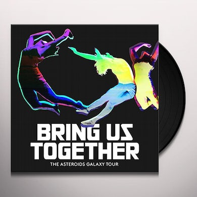 ASTEROIDS GALAXY TOUR BRING US TOGETHER Vinyl Record