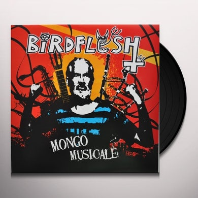 Birdflesh MONGO MUSICALE Vinyl Record
