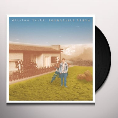 William Tyler IMPOSSIBLE TRUTH Vinyl Record
