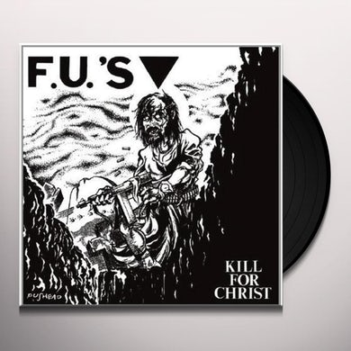Fu's KILL FOR CHRIST Vinyl Record