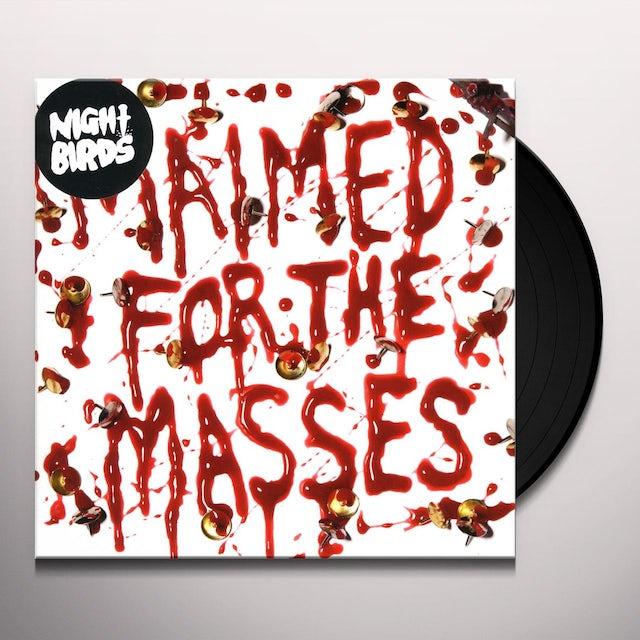 Night Birds MAIMED FOR THE MASSES Vinyl Record