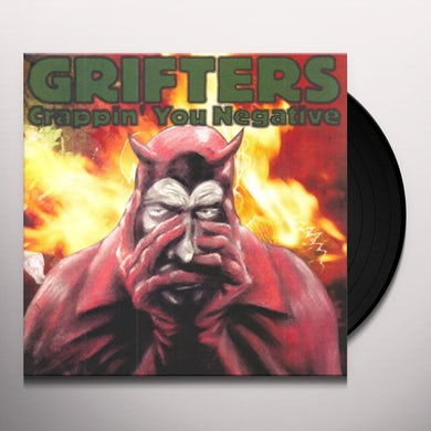 Grifters CRAPPIN' YOU NEGATIVE Vinyl Record