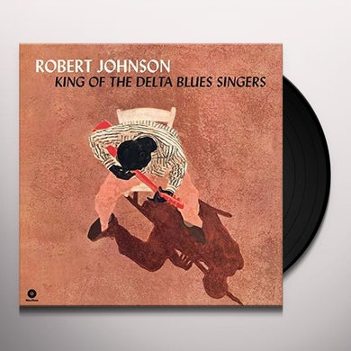 Robert Johnson KING OF THE DELTA BLUES SINGERS (BONUS TRACKS) Vinyl Record