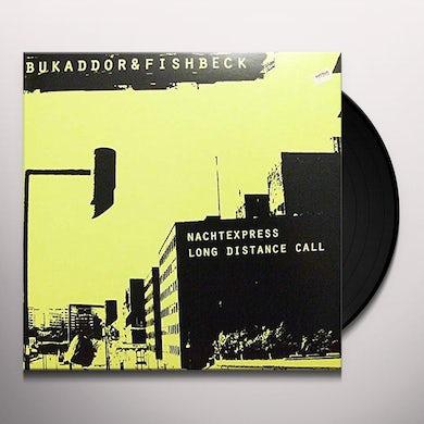 Bukaddor & Fishbeck NATCHEXPRESS / LONG DISTANCE CALL Vinyl Record