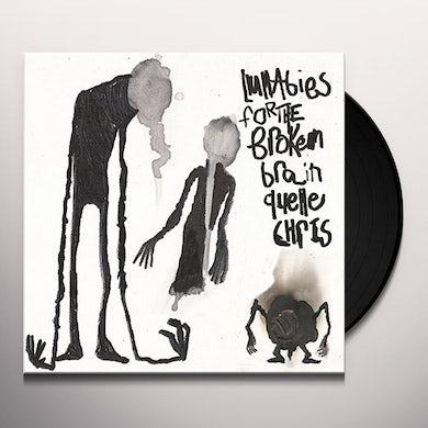Quelle Chris LULLABIES FOR THE BROKEN BRAIN Vinyl Record