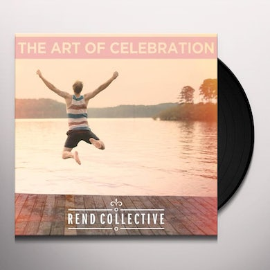 Rend Collective THE ART OF CELEBRATION Vinyl Record