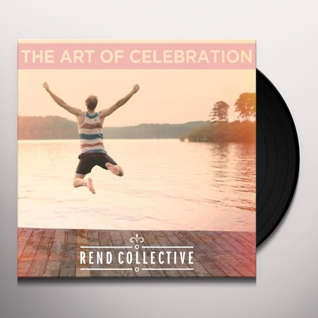 Rend Collective ART OF CELEBRATION Vinyl Record - UK Release