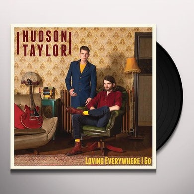 Hudson Taylor LOVING EVERYWHERE I GO Vinyl Record
