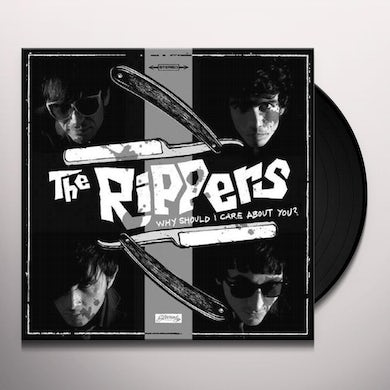 Rippers WHY SHOULD I CARE ABOUT YOU Vinyl Record