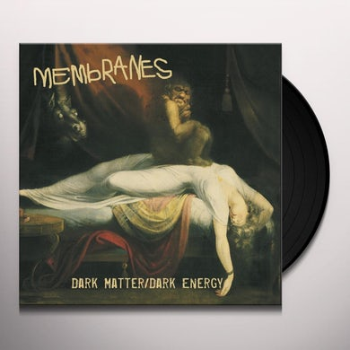 The Membranes DARK MATTER / DARK ENERGY Vinyl Record