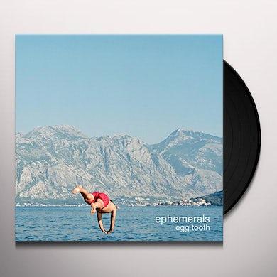 Ephemerals EGG TOOTH Vinyl Record