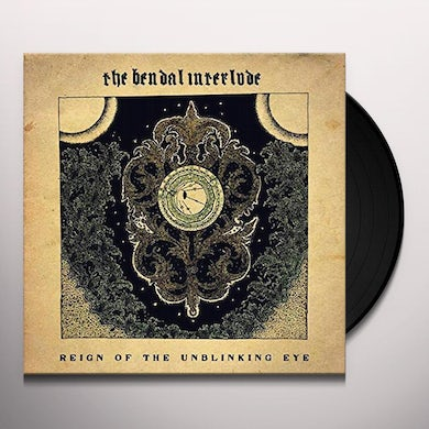 Bendal Interlude REIGN OF THE UNBLINKING EYE Vinyl Record