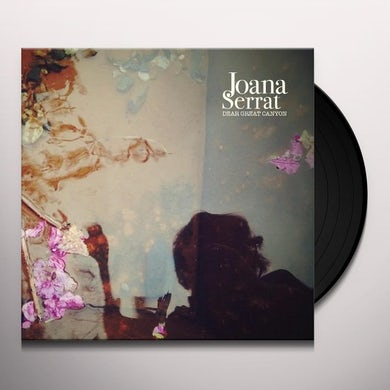 Joana Serrat DEAR GREAT CANYON Vinyl Record
