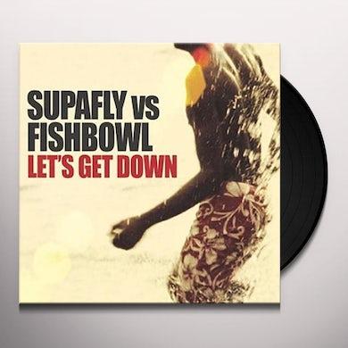 Supafly Vs Fishbowl LET'S GET DOWN PT. 1 Vinyl Record
