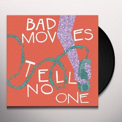 Bad Moves TELL NO ONE Vinyl Record