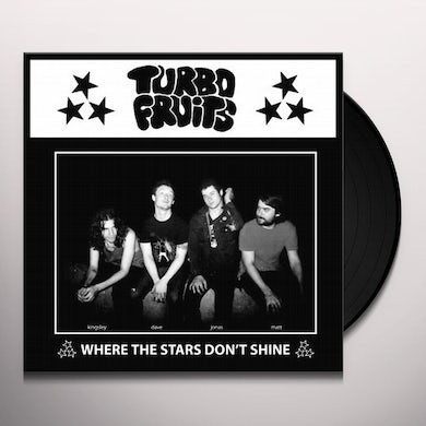 Turbo Fruits WHERE THE STARS DON'T SHINE / HUNGOVER TODAY Vinyl Record