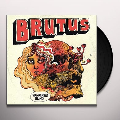 Brutus WANDERING BLIND Vinyl Record