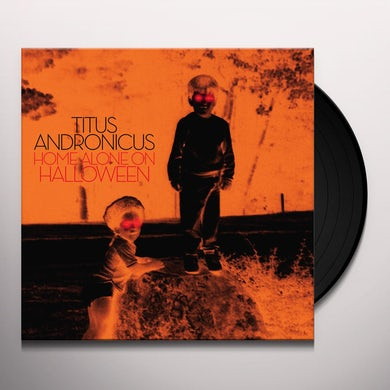 Titus Andronicus HOME ALONE ON HALLOWEEN Vinyl Record
