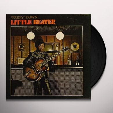 Little Beaver PARTY DOWN Vinyl Record