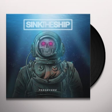 Sink The Ship PERSEVERE Vinyl Record