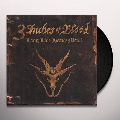 3 Inches Of Blood LONG LIVE HEAVY METAL Vinyl Record