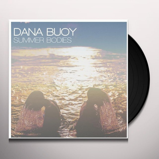 Dana Buoy SUMMER BODIES Vinyl Record