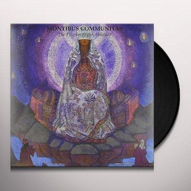 Montibus Communitas PILGRIM TO THE ABSOLUTE Vinyl Record