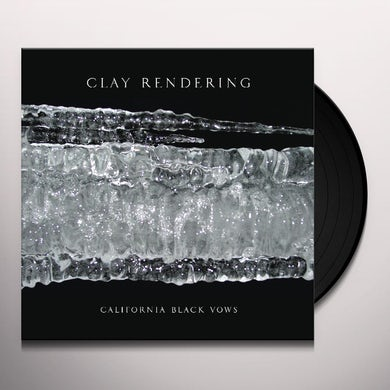 Clay Rendering CALIFORNIA BLACK VOWS Vinyl Record