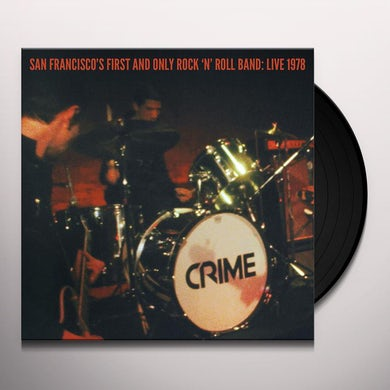 Crime SAN FRANCISCO'S FIRST AND ONLY ROCK 'N' ROLL BAND: Vinyl Record
