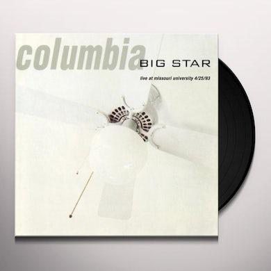 Big Star  COLUMBIA: LIVE AT THE MISSOURI UNIVERSITY Vinyl Record