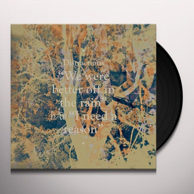Distractions WE WERE BETTER OFF IN THE RAIN Vinyl Record
