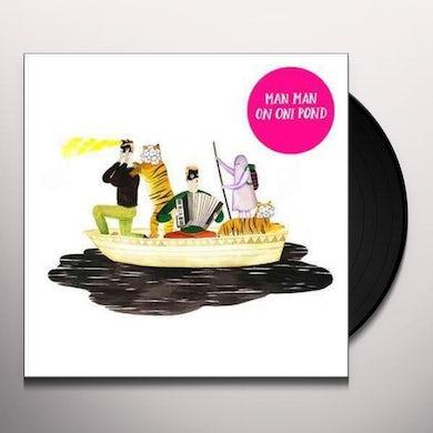 Man Man ON ONI POND Vinyl Record