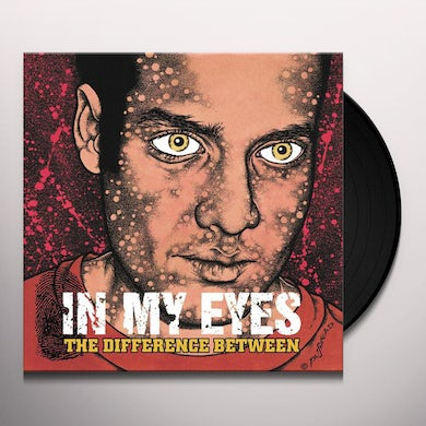 In My Eyes DIFFERENCE BETWEEN Vinyl Record