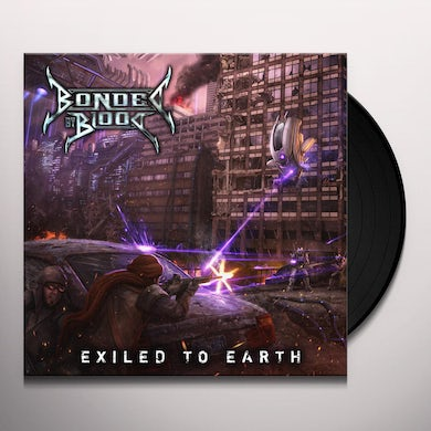 Bonded By Blood EXILED TO EARTH Vinyl Record