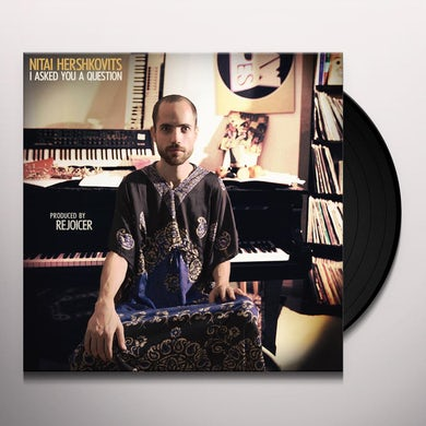 Nitai Hershkovits I ASKED YOU A QUESTION Vinyl Record