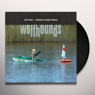 Wolfhounds ANTHEM /MIDDLE-AGED FREAK Vinyl Record