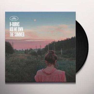 H-Burns KID WE OWN THE SUMMER Vinyl Record