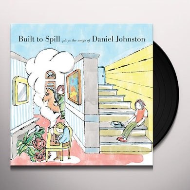 Built To Spill Plays The Songs of Daniel Johnston Vinyl Record