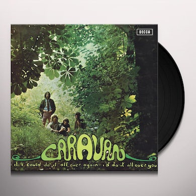 Caravan IF I COULD DO IT ALL AGAIN I'D DO IT ALL OVER YOU Vinyl Record