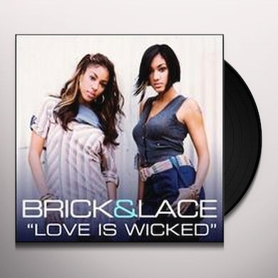 Brick & Lace LOVE IS WICKED (X3) / GET THAT CLEAR (X2) Vinyl Record