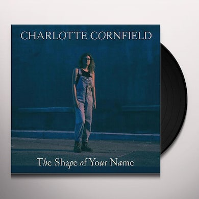 Charlotte Cornfield The Shape Of Your Name   Deluxe Reissue Vinyl Record