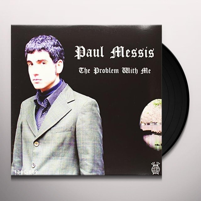 Paul Messis PROBLEM WITH ME Vinyl Record