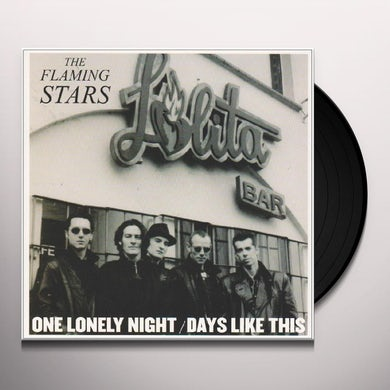 Flaming Stars ONE LONELY NIGHT / DAYS LIKE THIS Vinyl Record