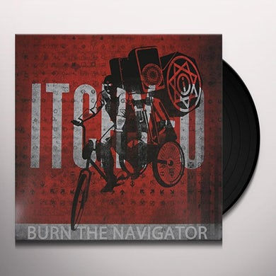 Itchy-O BURN THE NAVIGATOR Vinyl Record