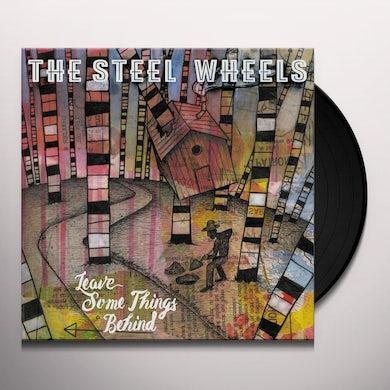 STEEL WHEELS LEAVE SOME THINGS BEHIND Vinyl Record