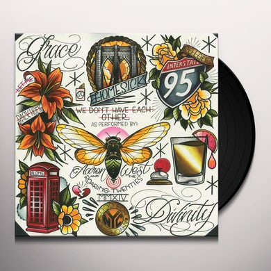 Aaron West & The Roaring Twenties We Don't Have Each Other Vinyl Record