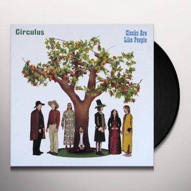 Circulus CLOCKS ARE LIKE PEOPLE Vinyl Record