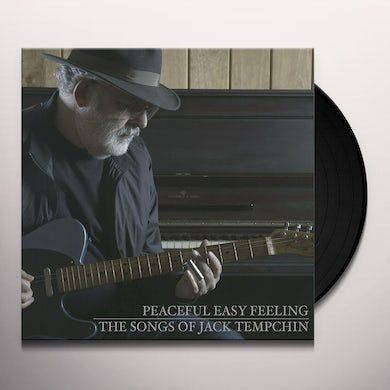 PEACEFUL EASY FEELING - THE SONGS OF JACK TEMPCHIN Vinyl Record