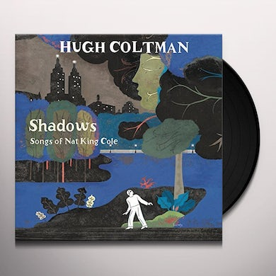 Hugh Coltman SHADOWS : SONGS OF NAT KING COLE Vinyl Record
