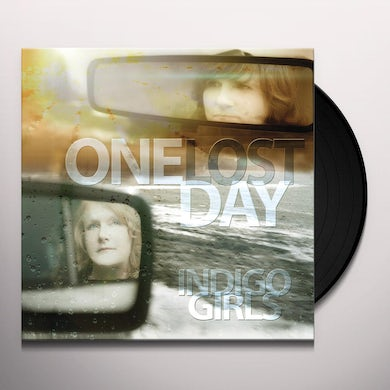 Indigo Girls ONE LOST DAY Vinyl Record - Gatefold Sleeve
